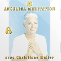 Christiane Muller - Angelica Méditation - Tome 8, CD audio.