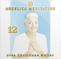 Christiane Muller - Angelica Méditation - Tome 12, CD Audio.