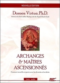 Doreen Virtue - Archanges et maîtres ascensionnés - Comment travailler et guérir avec les divinités et les déités. 1 CD audio MP3