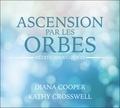 Diana Cooper et Kathy Crosswell - Ascension par les orbes - Méditations guidées. 2 CD audio