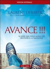 Laurent Debaker - Avance !!! - Le livre que vous auriez dû recevoir à la naissance. 1 CD audio MP3