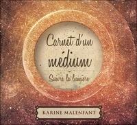 Karine Malenfant - Carnet d'un médium. 2 CD audio