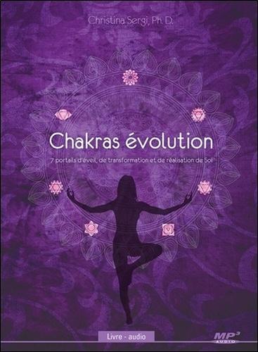 Chakras évolution. 7 portails d'éveil, de transformation et de réalisation de soi  avec 1 CD audio MP3
