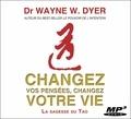Wayne-W Dyer - Changez vos pensées, changez votre vie - La sagesse du Tao. 1 CD audio MP3