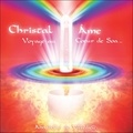 Marie-Catherine de Villedieu - Christal âme - Voyage au coeur de Soa. 1 CD audio