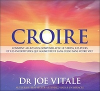 Joe Vitale - Croire. 1 CD audio
