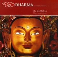L.N. Wangmo et  Lama Denys - Dharma La voie du Bouddha  : La méditation - Ouverture et présence.