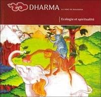 Lama Denys et Ian Harris - Dharma La voie du Bouddha N° 49 : Ecologie et spiritualité.