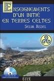 Selim Aïssel - Enseignements d'un initié en terres celtes. 1 CD audio