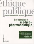 Bertrand Lebouché et Joseph Josy Lévy - Ethique publique Vol. 8, n° 2, automn : Le complexe médico-pharmaceutique.