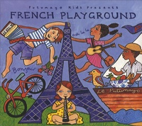 Putumayo Kids - French Playground. 1 CD audio