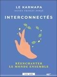 Ogyen Trinley-Dorjé - Interconnectés - Réenchanter le monde ensemble. 1 CD audio MP3