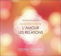 Deepak Chopra - L'amour et les relations. 1 CD audio