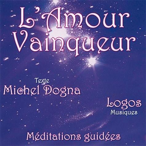 Michel Dogna - L'amour vainqueur - CD audio.