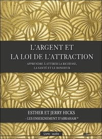 Esther Hicks et Jerry Hicks - L'argent et la loi de l'attraction. 1 CD audio MP3
