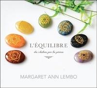 Margaret Ann Lembo - L'équilibre des chakras par les pierres. 1 CD audio