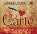 Colette Baron-Reid - La carte - Trouvez la magie et le sens du périple de votre vie. 2 CD audio
