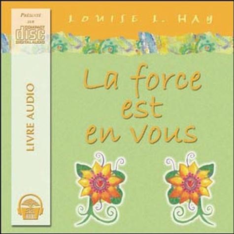 Louise-L Hay - La force est en vous. 2 CD audio