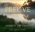 James Twyman - La preuve - Un programme de 40 exercices pour incarner l'unité. 2 CD audio