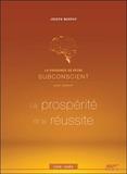 Joseph Murphy - La puissance de votre subconscient pour obtenir la prospérité et la réussite. 1 CD audio MP3