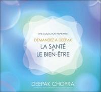 Deepak Chopra - La santé et le bien-être. 1 CD audio