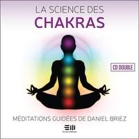 Daniel Briez - La science des chakras - Méditations guidées. 2 CD audio