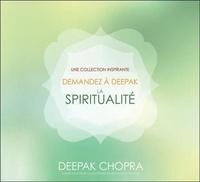 Deepak Chopra - La spiritualité. 1 CD audio
