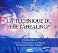 Vianna Stibal et Catherine de Sève - La technique du ThetaHealing - Introduction à une extraordinaire technique de guérison par l'énergie. 1 CD audio MP3