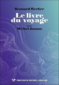 Bernard Werber - Le livre du voyage. 1 CD audio