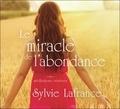 Sylvie Lafrance - Le miracle de l'abondance - Méditations créatives. 1 CD audio