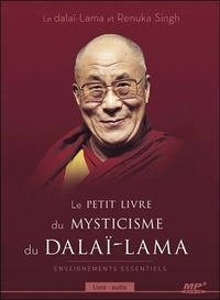 Dalaï-Lama et Renuka Singh - Le petit livre du mysticisme du Dalaï-Lama - Enseignements essentiels. 1 CD audio MP3