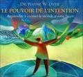 Dyer et  Wayne - Le pouvoir de l'intention - apprendre à cocréer le monde.