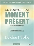 Eckhart Tolle - Le pouvoir du moment présent - Guide d'éveil spirituel. Version intégrale. 1 CD audio MP3