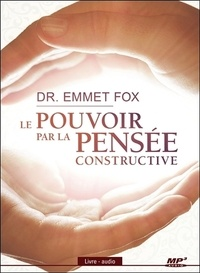 Emmet Fox - Le pouvoir par la pensée constructive. 1 CD audio MP3