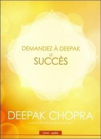 Deepak Chopra - Le succès. 1 CD audio