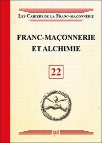 Oxus (éditions) - Les Cahiers de la Franc-maçonnerie N° 22 : Franc-maçonnerie et alchimie.