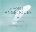 Chantel Lysette - Les voies angéliques - Première partie.