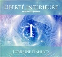 Lorraine Flaherty - Liberté intérieure - Tome 1, Méditations guidées. 2 CD audio