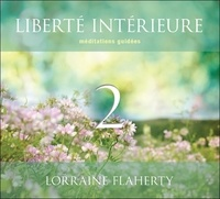 Lorraine Flaherty - Liberté intérieure - Tome 2, Méditations guidées. 2 CD audio