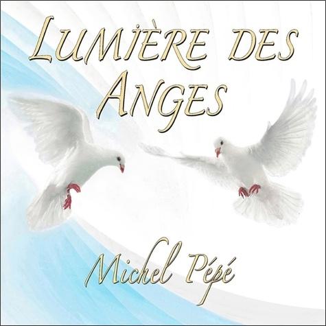 Michel Pépé - Lumière des anges. 1 CD audio