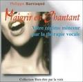 Philippe Barraqué - Maigrir en chantant - Votre régime minceur par la thérapie vocale, CD audio.