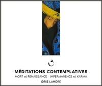 Idris Lahore - Méditations contemplatives - Mort et renaissance, impermanance et karma. 1 CD audio