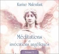 Karine Malenfant - Méditations et invocations angéliques - Tome 2. 1 CD audio