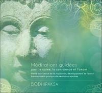 Bodhipaksa - Méditations guidées pour le calme, la conscience et l'amour. 1 CD audio MP3