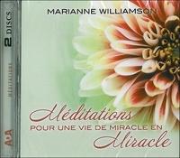 Marianne Williamson - Méditations pour une vie de miracle en miracle. 2 CD audio