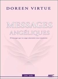 Doreen Virtue - Messages angéliques - 10 messages que vos anges aimeraient vous transmettre. 1 CD audio MP3