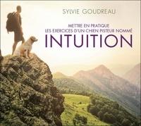 Sylvie Goudreau - Mettre en pratique les exercices d'un chien pisteur nommé Intuition. 1 CD audio