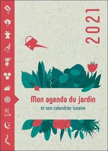 DG DIFFUSION - Mon agenda du jardin et son calendrier lunaire. Edition 2021