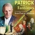 Jean-pascal Hamelin - Patrick et ses fantômes - La musique du spectacle. 1 CD audio