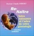 Claude Imbert - Renaître avec de nouvelles compréhensions - 2e partie, Votre naissance et l'arbre de votre généalogie, CD audio.